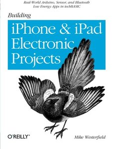 Building iPhone and iPad Electronic Projects: Real-World Arduino, Sensor, and Bluetooth Low Energy Apps in techBASIC (Paperback)-cover