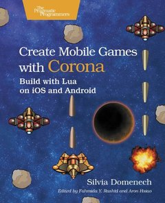 Create Mobile Games with Corona: Build with Lua on iOS and Android (Paperback)-cover