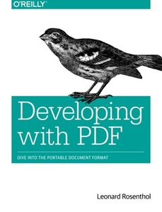 Developing with PDF: Dive Into the Portable Document Format (Paperback)