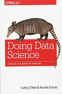 Doing Data Science: Straight Talk from the Frontline (Paperback)-cover