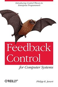 Feedback Control for Computer Systems (Paperback)