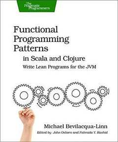 Functional Programming Patterns in Scala and Clojure: Write Lean Programs for the JVM (Paperback)-cover