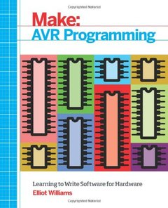 Make: AVR Programming: Learning to Write Software for Hardware (Paperback)-cover