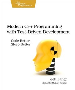 Modern C++ Programming with Test-Driven Development: Code Better, Sleep Better (Paperback)-cover