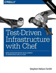 Test-Driven Infrastructure with Chef: Bring Behavior-Driven Development to Infrastructure as Code, 2/e (Paperback)-cover
