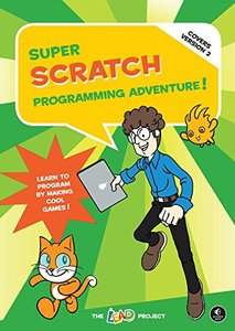 Super Scratch Programming Adventure! (Covers Version 2): Learn to Program by Making Cool Games, 2/e (Paperback)-cover