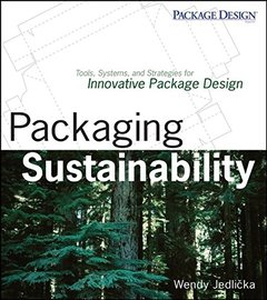 Packaging Sustainability: Tools, Systems and Strategies for Innovative Package Design (Paperback)-cover