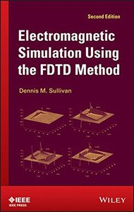 Electromagnetic Simulation Using the FDTD Method, 2/e (Hardcover)-cover