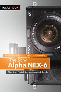 The Sony Alpha NEX-6: The Unofficial Quintessential Guide (Paperback)-cover