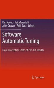 Software Automatic Tuning: From Concepts to State-of-the-Art Results (Hardcover)