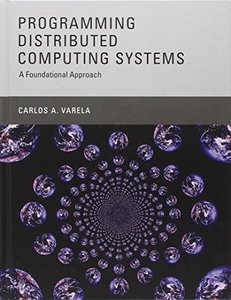 Programming Distributed Computing Systems: A Foundational Approach (Hardcover)-cover