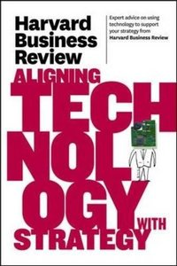Harvard Business Review on Aligning Technology with Strategy (Paperback)