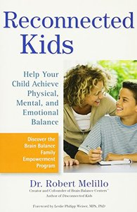 Reconnected Kids: Help Your Child Achieve Physical, Mental, and Emotional Balance (Paperback)