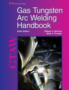 Gas Tungsten Arc Welding Handbook, 6/e (Hardcover)
