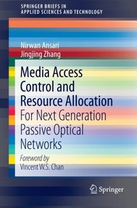 Media Access Control and Resource Allocation: For Next Generation Passive Optical Networks (Paperback)-cover