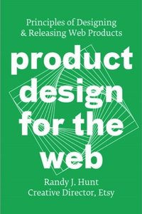Product Design for the Web: Principles of Designing and Releasing Web Products (Paperback)-cover