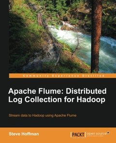 Apache Flume: Distributed Log Collection for Hadoop (What You Need to Know)-cover