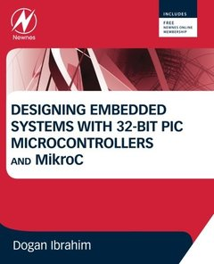Designing Embedded Systems with 32-Bit PIC Microcontrollers and MikroC (Paperback)-cover