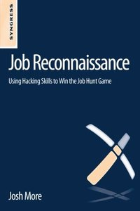 Job Reconnaissance: Using Hacking Skills to Win the Job Hunt Game (Paperback)-cover