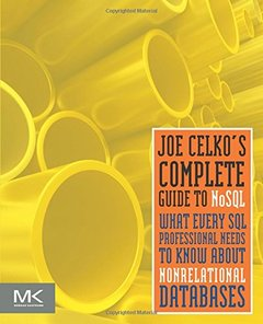 Joe Celko's Complete Guide to NoSQL: What Every SQL Professional Needs to Know about Non-Relational Databases (Paperback)-cover