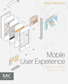 Mobile User Experience: Patterns to Make Sense of it All (Paperback)-cover