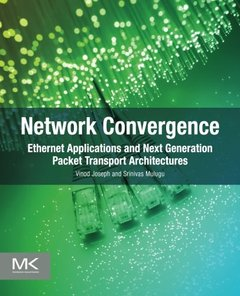 Network Convergence: Ethernet Applications and Next Generation Packet Transport Architectures (Paperback)-cover