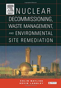 Nuclear Decommissioning, Waste Management, and Environmental Site Remediation (Hardcover)-cover