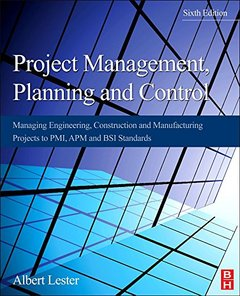 Project Management, Planning and Control: Managing Engineering, Construction and Manufacturing Projects to PMI, APM and BSI Standards, 6/e (Paperback)-cover