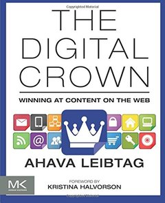 The Digital Crown: Winning at Content on the Web (Paperback)-cover