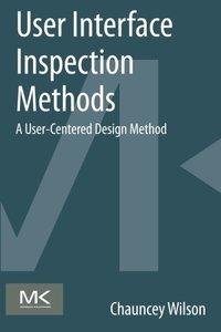 User Interface Inspection Methods: A User-Centered Design Method (Paperback)