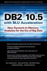 DB2 10.5 with BLU Acceleration: New Dynamic In-Memory Analytics for the Era of Big Data (Paperback)-cover
