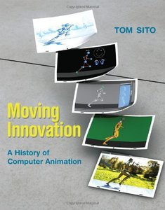 Moving Innovation: A History of Computer Animation (Hardcover)-cover