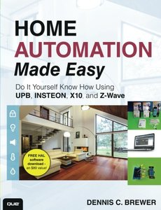 Home Automation Made Easy: Do It Yourself Know How Using UPB, Insteon, X10 and Z-Wave (Paperback)-cover