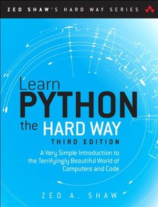 Learn Python the Hard Way: A Very Simple Introduction to the Terrifyingly Beautiful World of Computers and Code, 3/e (Paperback)-cover