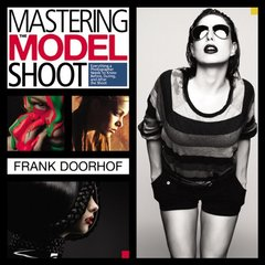 Mastering the Model Shoot: Everything a Photographer Needs to Know Before, During, and After the Shoot (Paperback)-cover