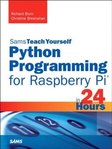 Sams Teach Yourself Python Programming for Raspberry Pi in 24 Hours (Paperback)-cover
