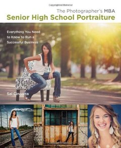 The Photographer's MBA, Senior High School Portraiture: Everything You Need to Know to Run a Successful Business (Paperback)-cover