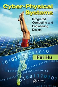 Cyber-Physical Systems: Integrated Computing and Engineering Design (Hardcover)-cover