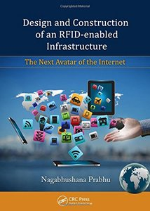 Design and Construction of an RFID-enabled Infrastructure: The Next Avatar of the Internet (Hardcover)