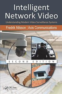 Intelligent Network Video: Understanding Modern Video Surveillance Systems, Second Edition [Hardcover]