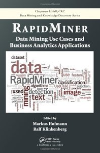 RapidMiner : Data Mining Use Cases and Business Analytics Applications (Hardcover)-cover
