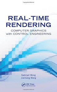 Real-Time Rendering: Computer Graphics with Control Engineering (Hardcover)-cover