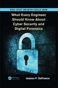 What Every Engineer Should Know About Cyber Security and Digital Forensics (Paperback)-cover