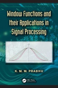 Window Functions and Their Applications in Signal Processing (Hardcover)-cover