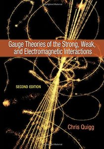 Gauge Theories of the Strong, Weak, and Electromagnetic Interactions, 2/e (Hardcover)-cover