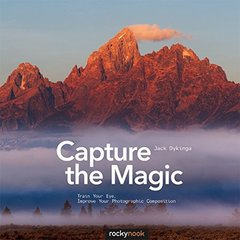 Capture the Magic: Train Your Eye, Improve Your Photographic Composition (Paperback)-cover