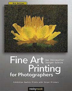 Fine Art Printing for Photographers: Exhibition Quality Prints with Inkjet Printers, 3/e (Paperback)-cover