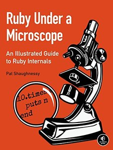 Ruby Under a Microscope: An Illustrated Guide to Ruby Internals(快遞進口)