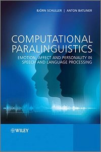 Computational Paralinguistics: Emotion, Affect and Personality in Speech and Language Processing (Hardcover)-cover