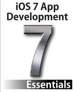 iOS 7 App Development Essentials: Developing iOS 7 Apps for the iPhone and iPad (Paperback)-cover